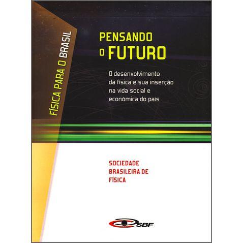 pensando-o-futuro-o-desenvolvimento-da-fisica-e-sua-insercao-na-vida-social-e-economica-do-pais-a33f77
