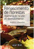 Renascimento-de-florestas-regeneracao-na-era-do-desmatamento