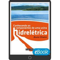 conhecendo-os-componentes-de-uma-usina-hidreletrica-ebook