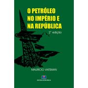o-petroleo-no-imperio-e-na-republica-2-ed
