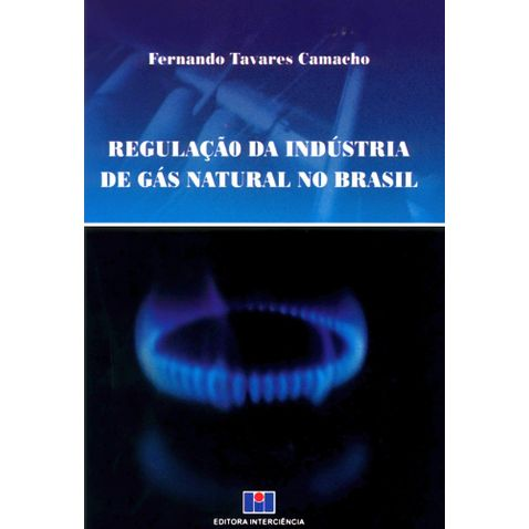 regulacao-da-industria-de-gas-natural-no-brasil