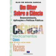 um-olhar-sobre-a-ciencia-desenvolvimento-aplicacoes-e-politicas-publicas