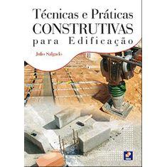 tecnicas-e-praticas-construtivas-para-edificacao-2-ed