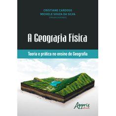 a-geografia-fisica-teoria-e-pratica-no-ensino-de-geografia