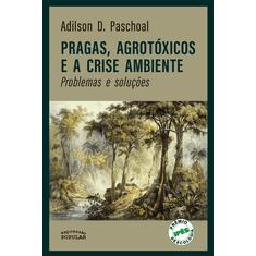 pragas-agrotoxicos-e-a-crise-ambiente-problemas-e-solucoe