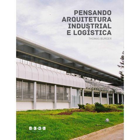 pensando-arquitetura-industrial-e-logistica
